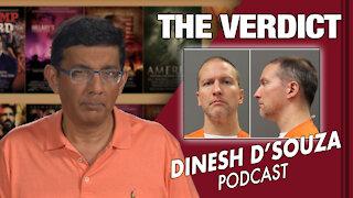 THE VERDICT Dinesh D'Souza Podcast Ep 73