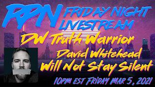 David Whitehead - Truth Warrior Joins RP78 on Friday Night Livestream