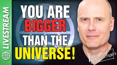 YOU ARE BIGGER THAN THE UNIVERSE! Freedomain Livestream