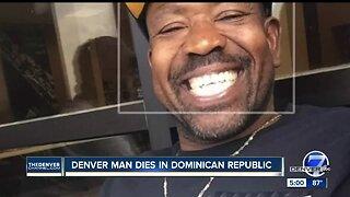 Denver man dies in the Dominican Republic