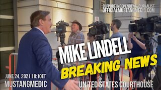 Mike Lindell from the courthouse MustangMedic reporting
