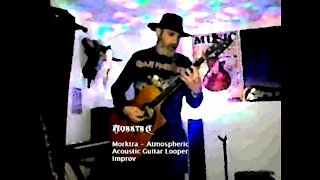 Morktra - Atmospheric Acoustic Guitar Looper Improv from February 8, 2021