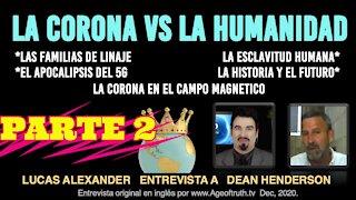 LA GUERRA DE LA CORONA VS LA HUMANIDAD, PARTE 2