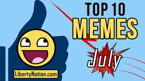 July – Top 10 Memes