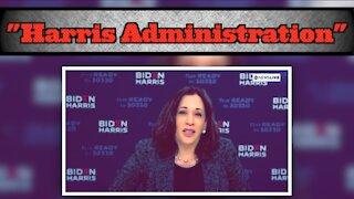 "Kamala Harris Brags About A ""Harris Administration"""