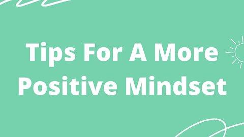 Tips For A More Positive Mindset