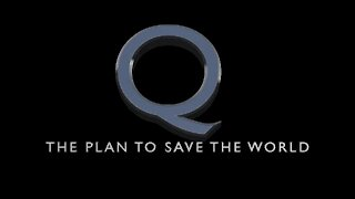Q - The Plan to Save the World (1080p60)
