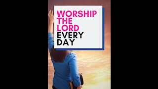 Ten reasons why we should worship the Lord