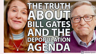 The Truth About Bill Gates And The Depopulation Agenda