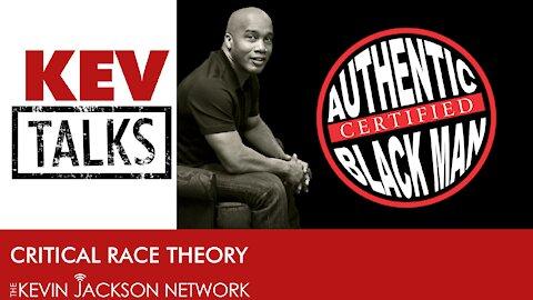 Kev Talks- Critical Race Theory