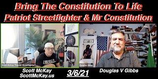 4.6.21 Scott McKay with Mr. Constitution Douglas V Gibbs: Bringing The Constitution To Life