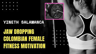 JAW DROPPING COLOMBIAN FEMALE FITNESS MOTIVATION (Yineth Salamanca)