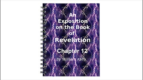 Major NT Works Revelation by William Kelly Chapter 12 Audio Book