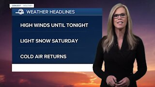 Winds continue, snow arrives by Saturday