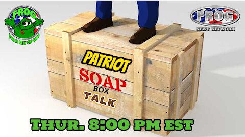 Patriot Soapbox Talk Thur. 8:00 pm est