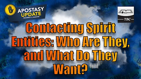 Contacting Spirit Entities: Who Are They, and What Do They Want?