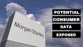 Morgan Stanley Consumer Data Exposed?