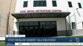 Otay Mesa detainees' calls blocked