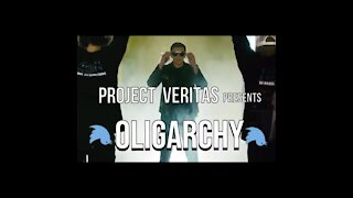 "Project Veritas & James O'Keefe ""Oligarchy"""
