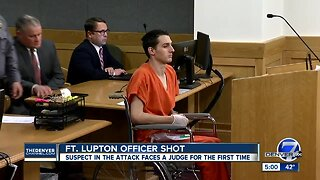 Suspect in shooting of Fort Lupton officer makes first court appearance