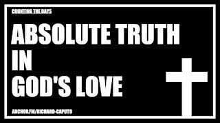 Absolute TRUTH in GOD's Love