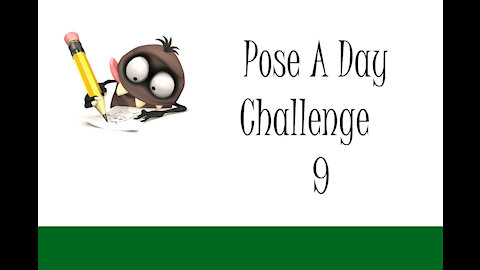 Pose A Day Challenge 9