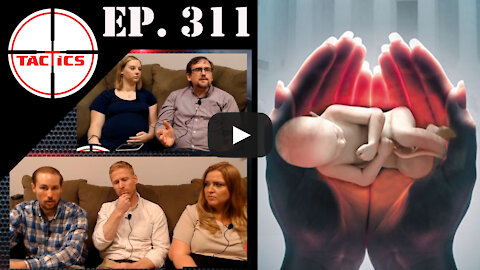Ep. 311- Could the Scourge of Abortion Finally End?
