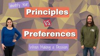 Principles vs Preferences: When Making a Decision