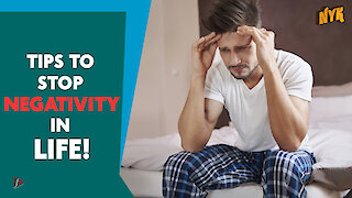 4 TIPS TO STOP BEING NEGATIVE IN LIFE
