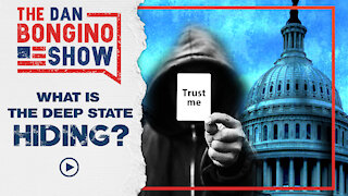 What Is The Deep State Hiding?