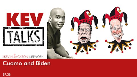 KevTALKS 38 Cuomo and Biden
