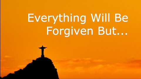 Mark 3:20-35: Everything Will Be Forgiven But... June 13, 2021