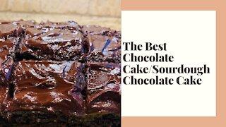 The Best Chocolate Cake/Sourdough Chocolate Cake