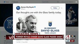 Royals owner David Glass dies