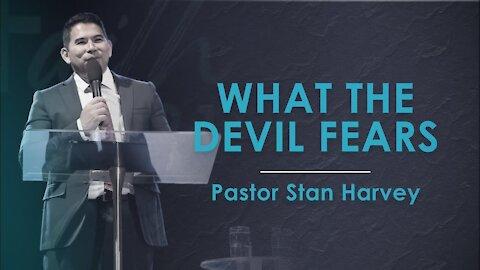 What the Devil Fears - Pastor Stan Harvey