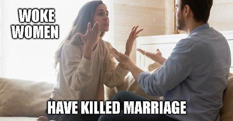 Woke Women Killed Marriage