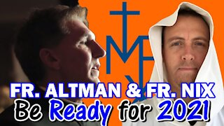 Be Prepared for 2021 | Father James Altman & Fr. David Nix