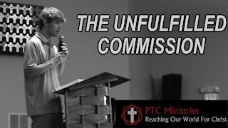"""""""The Unfulfilled Commission""""   TJ NcNeeley   Exhortation"""