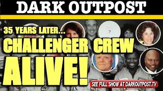 Dark Outpost 01-28-2021 Challenger Crew Alive!