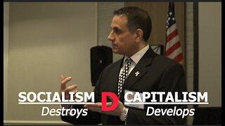 Socialism Destroys and Capitalism Develops!