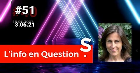 L'info en QuestionS #51 avec Senta Depuydt (Children Health Defense) - 3.06.21
