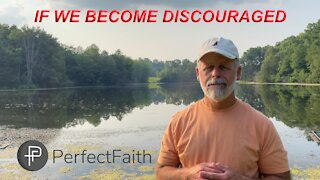 If We Become Discouraged