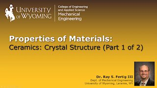 Ceramics - Crystal Structure (Part 1 of 2)