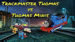 Trackmaster Thomas vs Thomas Minis