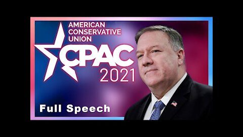 Former Secretary of State Mike Pompeo Remarks on CPAC 2021