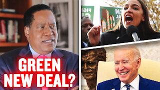Is Biden's Infrastructure Plan Actually AOC's Green New Deal? | Larry Elder