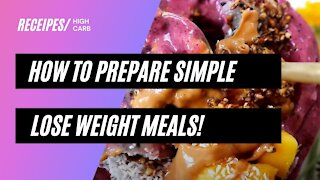 How to prepare simple lose weight meals?