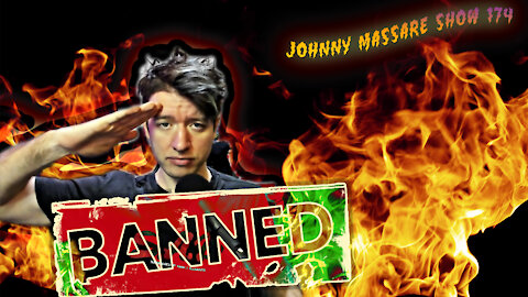 I Was Banned From YouTube … Here's Why – Johnny Massacre Show 174