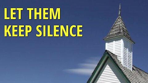Let Them Keep Silence