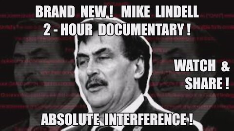 Mike Lindell: Absolute Interference! NEW 2-Hour 2020 Election Documentary! 100% Proof China Stole It